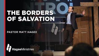"Pastor Matt Hagee ""The Borders Of Salvation"""