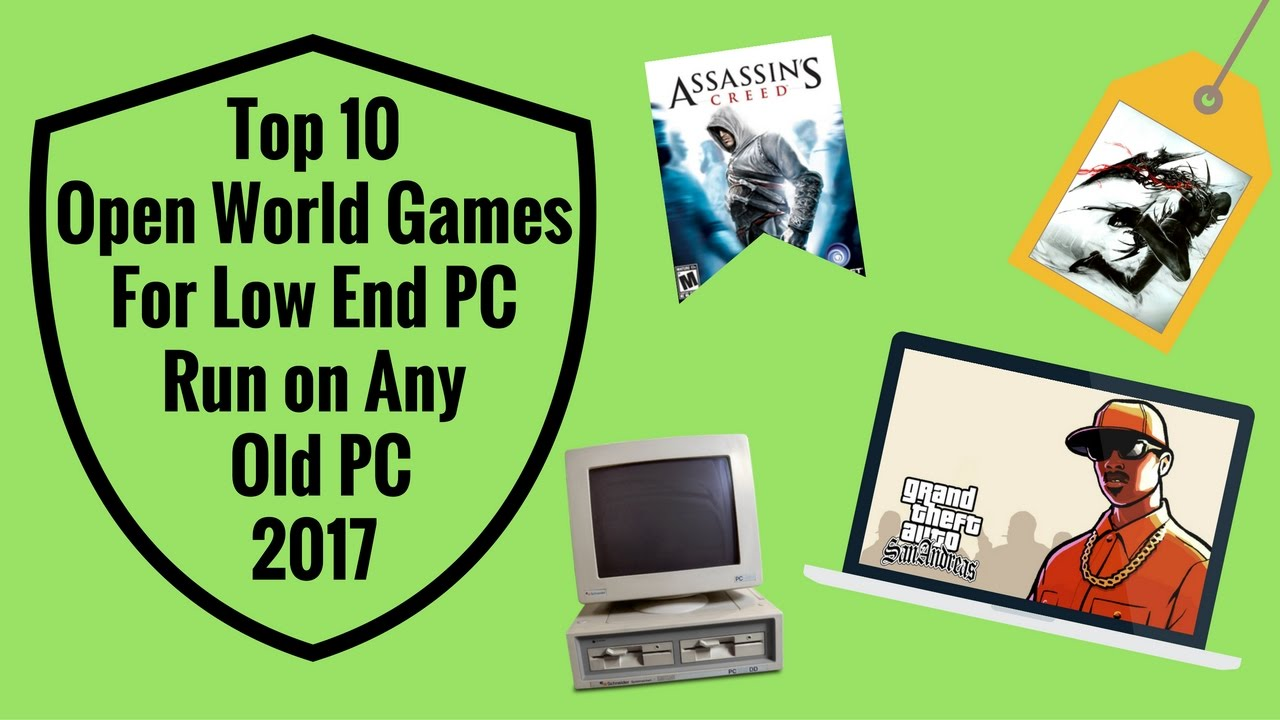 Top 10 Open World Games For Low End Pc Old Pc Laptop