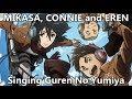 進撃の巨人「紅蓮の弓矢」- Mikasa/Eren/Connie Singing