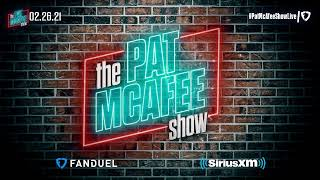 The Pat McAfee Show | Friday February 26th, 2021