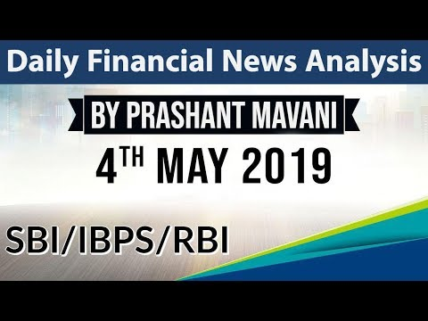 4 May 2019 Daily Financial News Analysis for SBI IBPS RBI Bank PO and Clerk