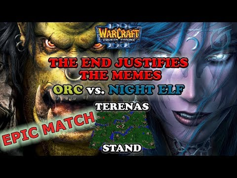 Grubby | Warcraft 3 The Frozen Throne | Orc vs. NE - The End Justifies the Memes - Terenas Stand