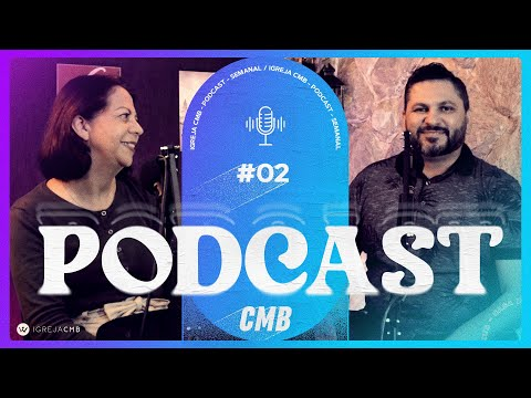 Pra. Janete Miguel | Podcast CMB - #02
