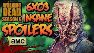 The Walking Dead: Season 6 - 6x03 MAJOR SPOILERS!!! (You