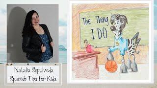 Unicorn Jazz The Thing I Do Show - Spanish Lesson Tip by Bilingual Lifestyle Publishing
