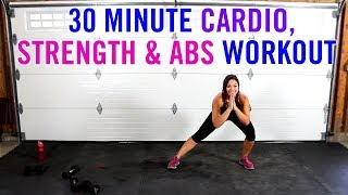 30 Minute FUN Cardio, Strength & Abs Full Body Home Workout