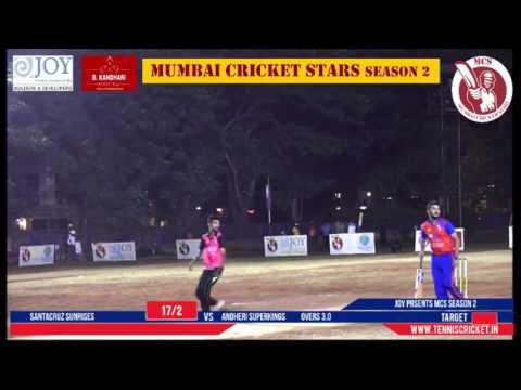 Andheri Superkings vs Santacruz Sunrises | Mumbai Cricket Star Season 2 - 2017