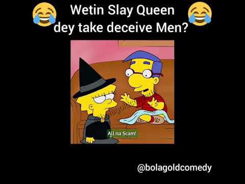 weytin-slay-queen-dey-take-deceive-men?😂😂😂