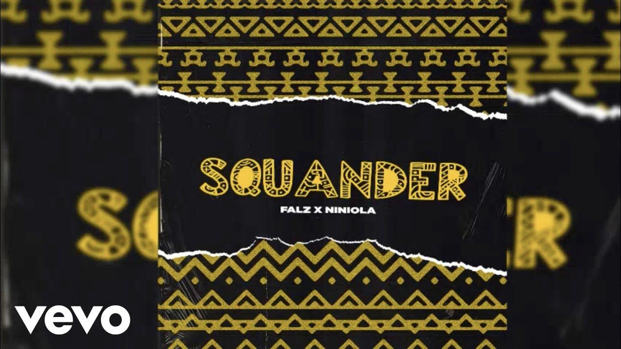 Download Falz - Squander (Official Audio) ft. Niniola