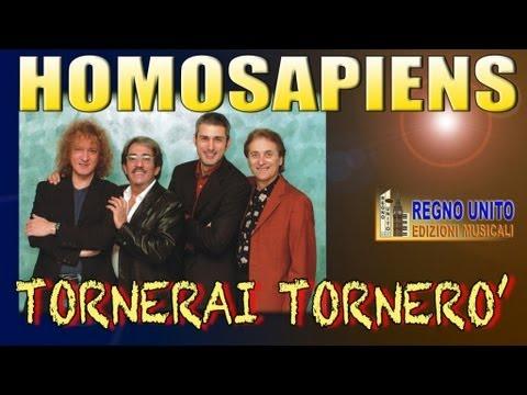 Homo Sapiens - Tornerai tornero'
