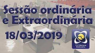 Sessão ordinária e extraordinária 18/03/2019
