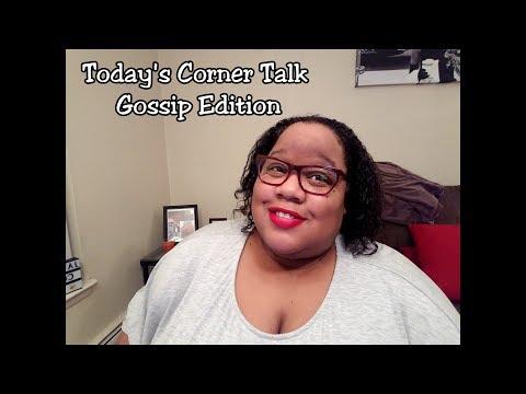 Today's Corner Talk - Gossip Edition