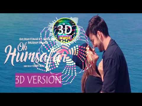 Oh Humsafar 3D Version || Neha Kakkar New Song 2018 || Bhusan Kumar