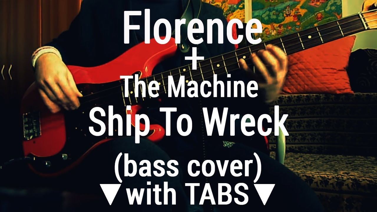 florence-the-machine-ship-to-wreck-tabs-bass-cover-florainbass