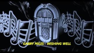 GARRY MILES  - WISHING WELL
