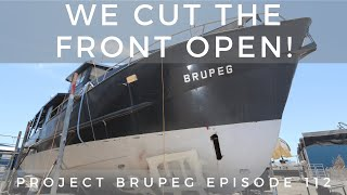 We cut the front open! - Project Brupeg Ep. 112