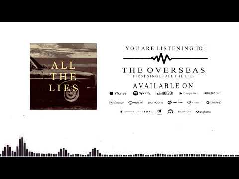 The Overseas - All The Lies