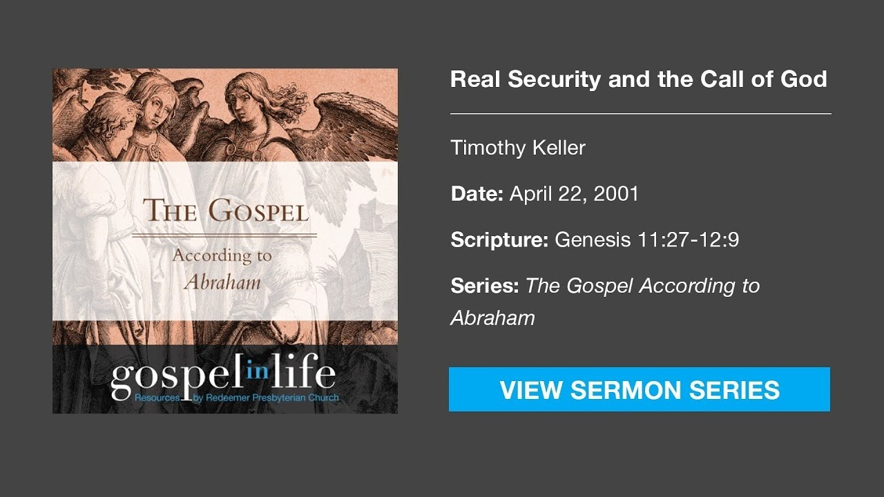 Real Security and the Call of God – Timothy Keller [Sermon]