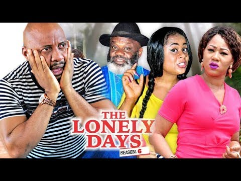 THE LONELY DAYS 6 - 2017 LATEST NIGERIAN NOLLYWOOD MOVIES