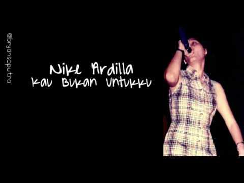 Nike Ardilla - Kau Bukan Untukku (+ Lyric)