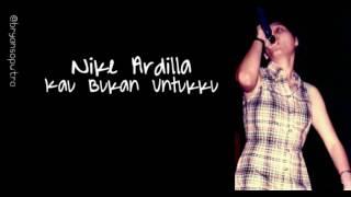 Download Nike Ardilla - Kau Bukan Untukku (+ Lyric)