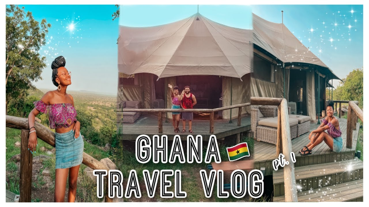 GHANA TRAVEL VLOG PT 1  Living Our Best Life!! Baecation Vibes, Luxury Camping & Shop With Me #ghana