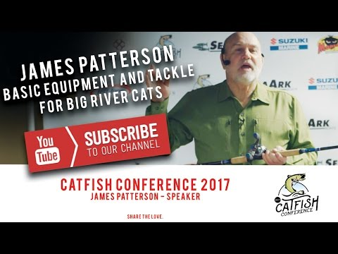 "James Patterson on ""Basic Equipment and tackle for big river cats"" 