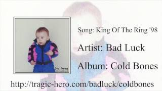 BAD LUCK - King Of The Ring