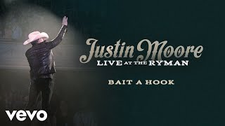 Justin Moore - Bait A Hook (Live at the Ryman / Static Version) YouTube Videos