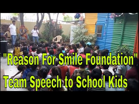 """""""Reason For Smile Foundation"""" Team Speech to School Kids. """"Event#3-Part 3"""""""