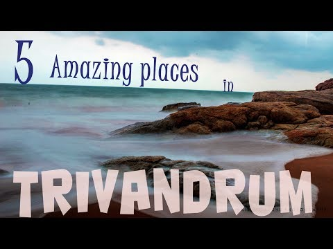 FIVE AMAZING PLACES THAT YOU SHOULD VISIT IN KERALA STATE CAPITAL - TRIVANDRUM