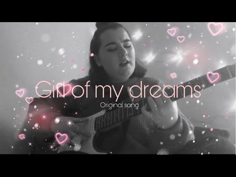 girl-of-my-dreams---original-song