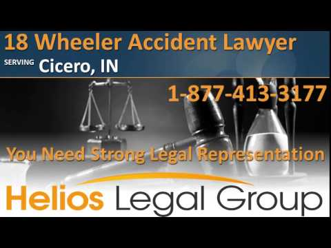 Cicero 18 Wheeler Accident Lawyer & Attorney - Indiana