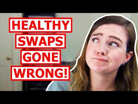 3 Times Healthy Food Swaps AREN'T Healthy