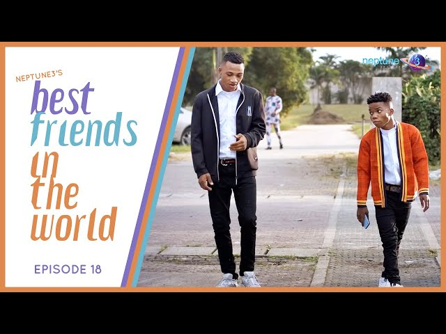 Best Friends in the World | 3rd Term - EP18