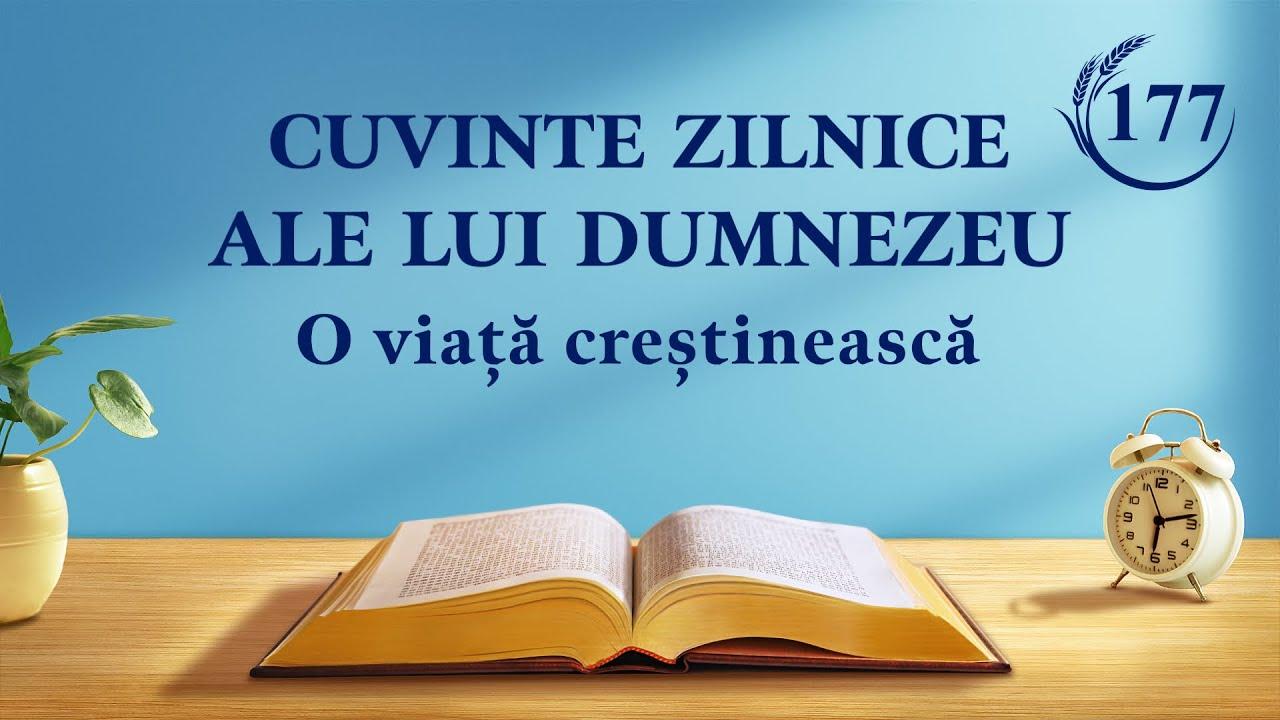"""Cuvinte zilnice ale lui Dumnezeu   Fragment 177   """"Lucrarea lui Dumnezeu și lucrarea omului"""""""