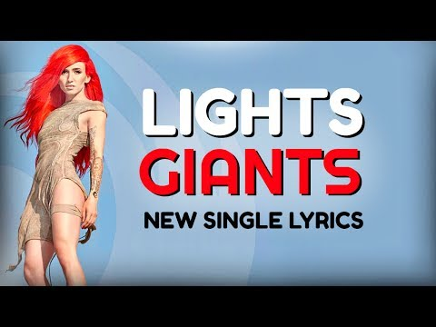"LIGHTS ""GIANTS"" LYRICS"