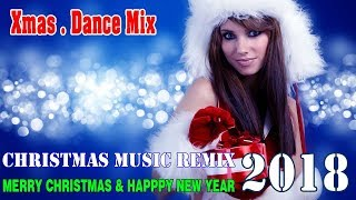 Xmas Dance Mix 2018 ♪ Christmas Songs Remix Non-Stop