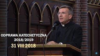 Przekazanie nie tylko wiedzy, ale wiary - ks. Krzysztof Warchałowski (31 VIII 2018 r.)
