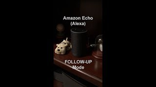 Follow Up Mode for Amazon Echo Alexa - Multiple commands at once!