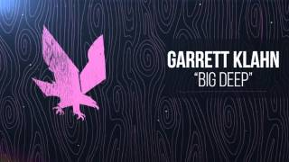 Garrett Klahn - Big Deep
