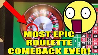 Most Epic Roulette Comeback EVER!!!