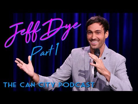 Comedian Jeff Dye - Part 1 - The Can City Podcast
