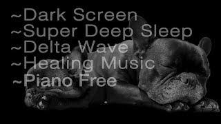 8 hrs Super Deep Sleep 😴 Dark Screen 🌙 Delta Wave 🌕Healing Music (no piano)
