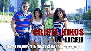 CRISTI KIKOS - In liceu...audio official