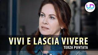Vivi e Lascia Vivere, Terza puntata: Rivelazione su Tony!