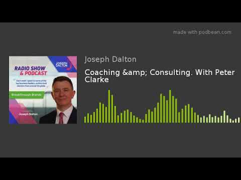 Coaching & Consulting. With Peter Clarke