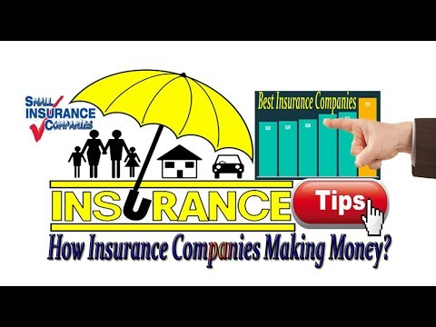 Insurance Tips for Best Insurance Companies How Insurance Companies Making Money