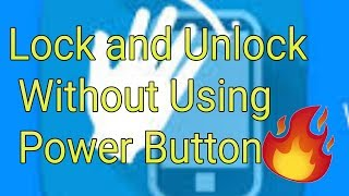 How to Lock and Unlock your phone without Power Button..Lock and Unlock mobile without touching