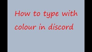 How to get coloured text is discord | 2018 Guide